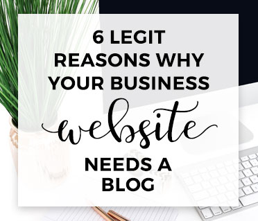 6 Legit Reasons Why Your Business Website Needs A Blog