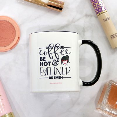 May your coffee be hot and eyeliner be even - cute coffee mug