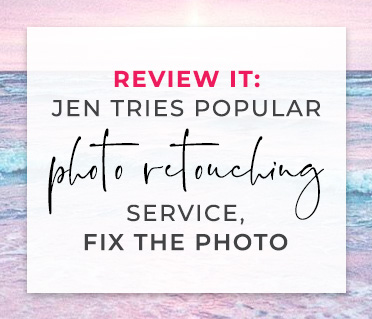 Review It: Jen tries popular photo retouching service – Fix the Photo Review